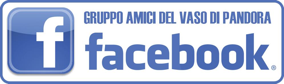 FACEBOOK - GRUPPO AMICI DEL VASO DI PANDORA