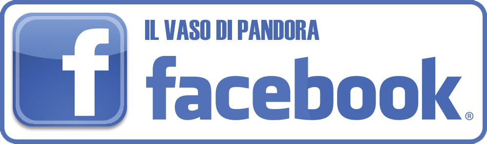 FACEBOOK - IL VASO DI PANDORA